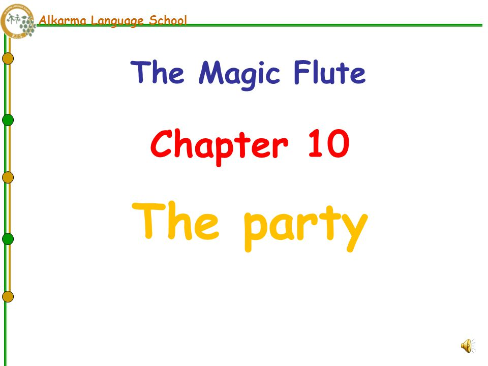 Alkarma Language School Chapter 10 The party The Magic Flute