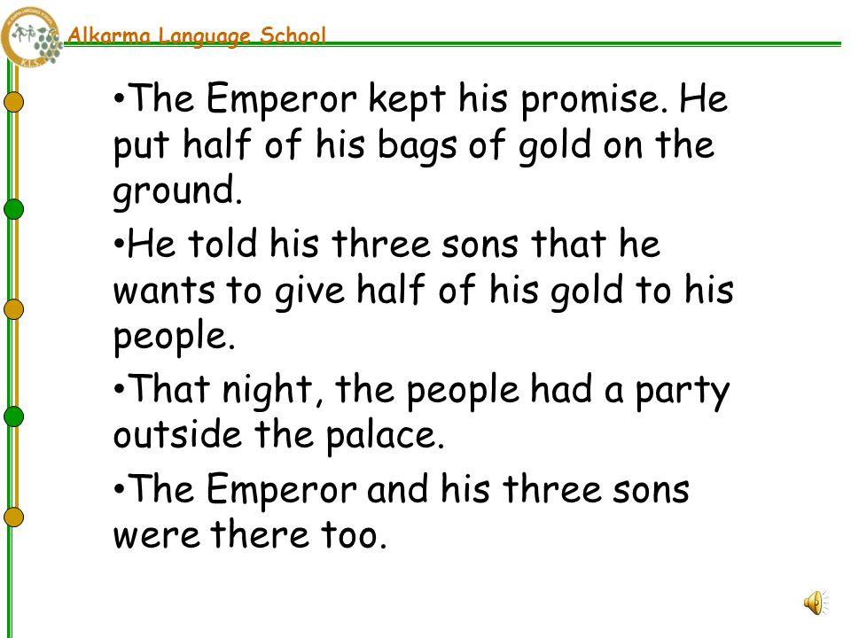 Alkarma Language School The Emperor kept his promise.