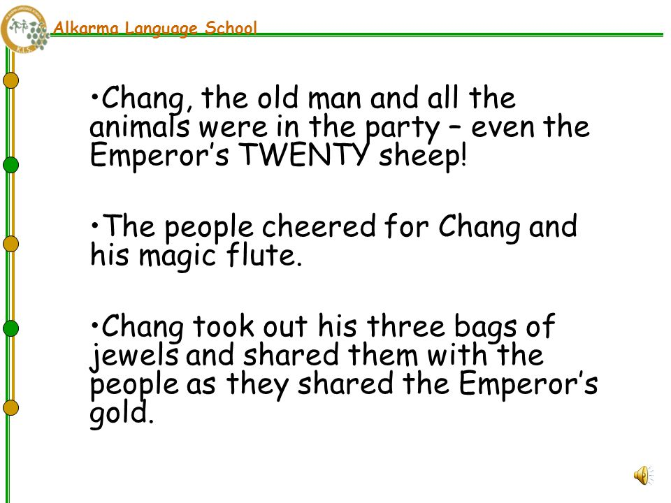 Alkarma Language School Chang, the old man and all the animals were in the party – even the Emperor's TWENTY sheep.