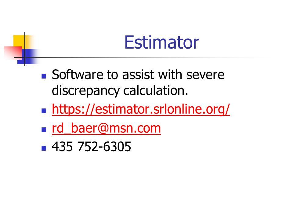 Estimator Software to assist with severe discrepancy calculation. https://estimator.srlonline.org/ rd_baer@msn.com 435 752-6305