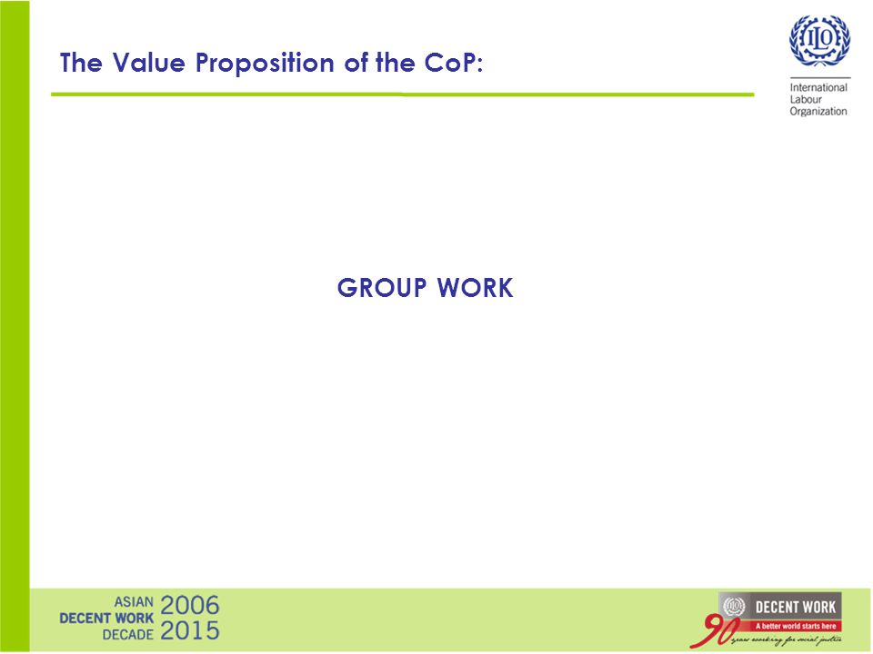 The Value Proposition of the CoP: GROUP WORK
