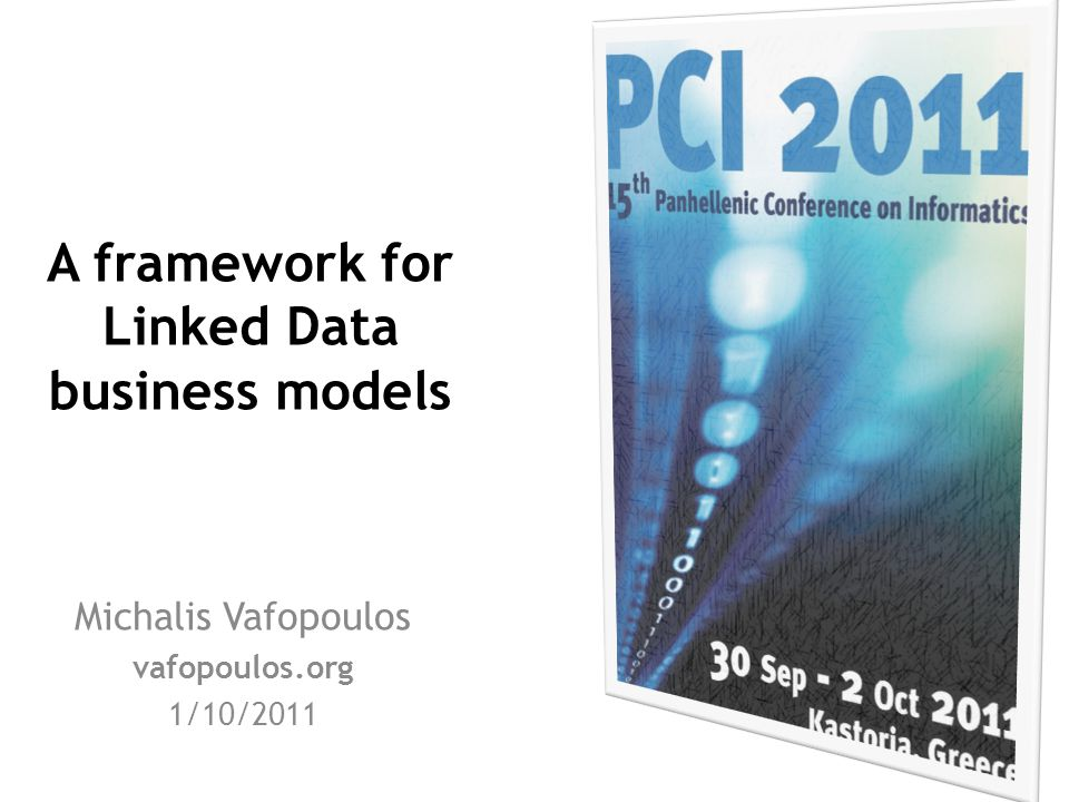 A framework for Linked Data business models Michalis Vafopoulos vafopoulos.org 1/10/2011