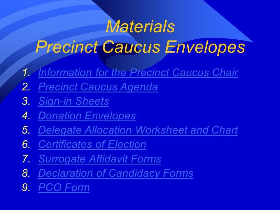 Materials Precinct Caucus Envelopes 1.Information for the Precinct Caucus ChairInformation for the Precinct Caucus Chair 2.Precinct Caucus AgendaPreci