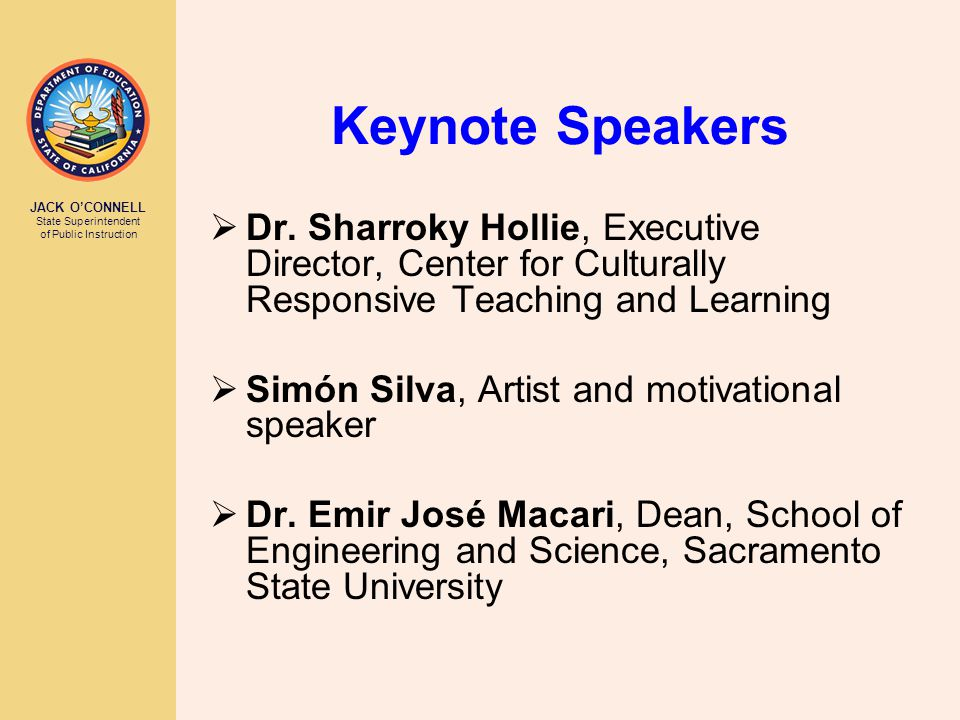 JACK O'CONNELL State Superintendent of Public Instruction Keynote Speakers  Dr.