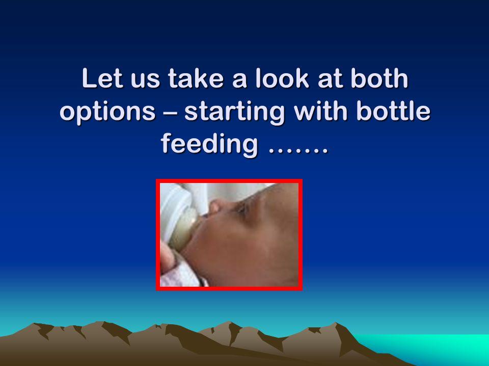Infant feeding options Option 1 Option 2 Bottle feeding Breastfeeding