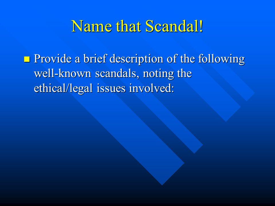 Name that Scandal.