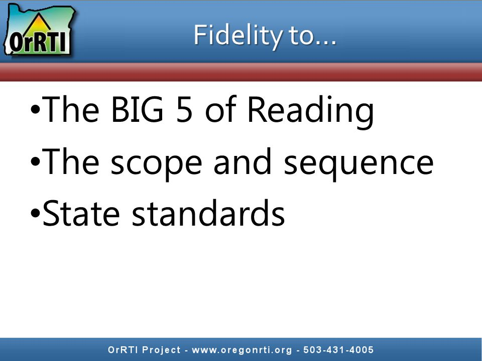 Fidelity to… The BIG 5 of Reading The scope and sequence State standards