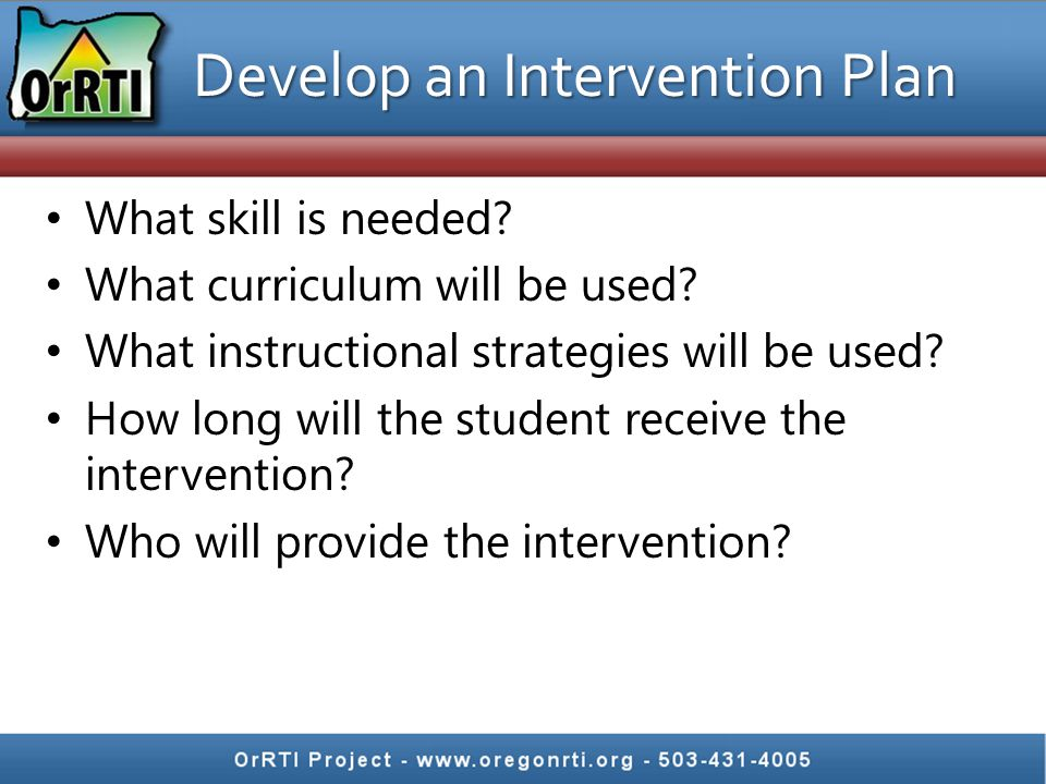 Develop an Intervention Plan What skill is needed.
