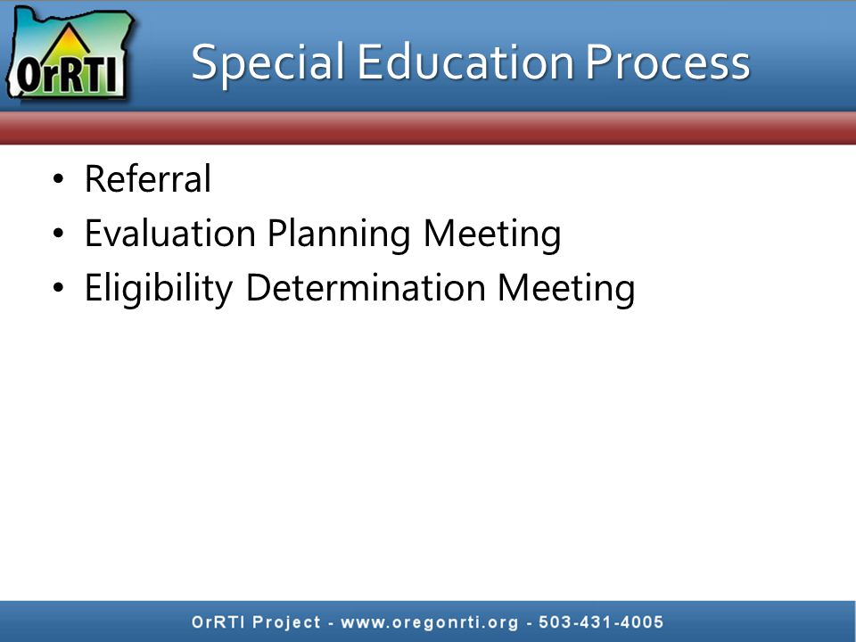 Special Education Process Referral Evaluation Planning Meeting Eligibility Determination Meeting