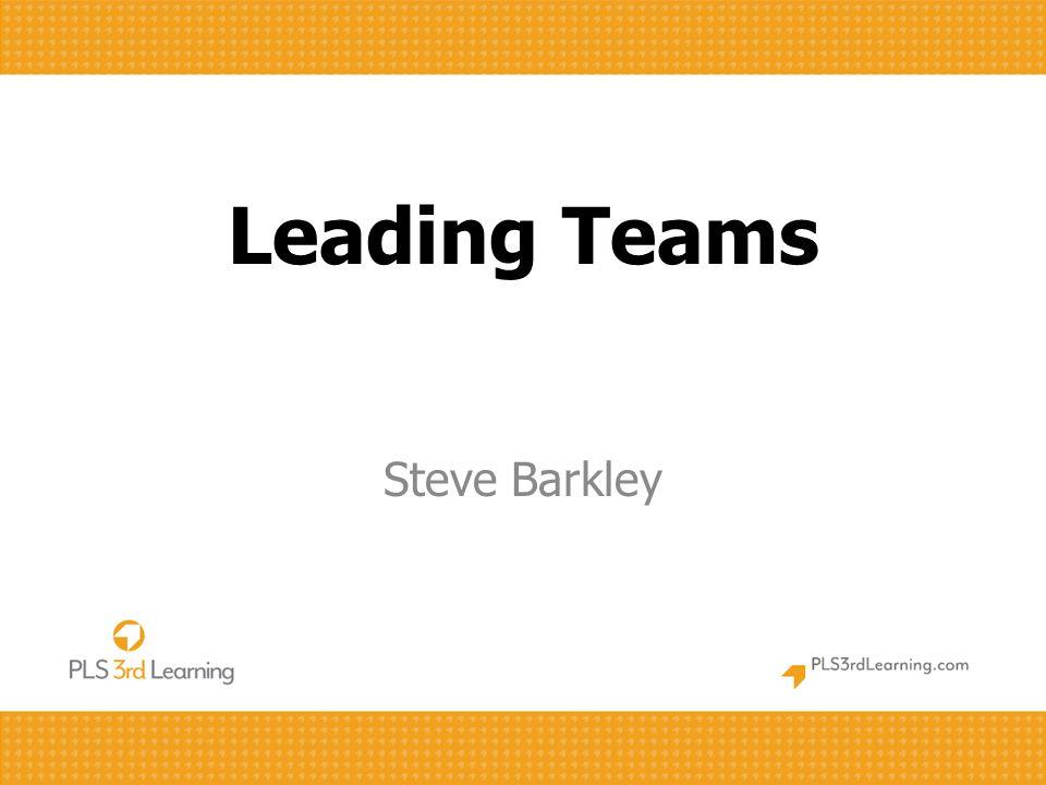 Leading Teams Steve Barkley