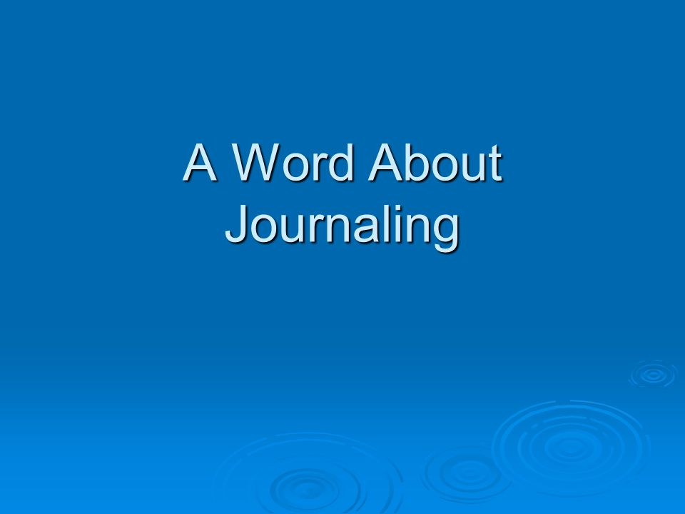 A Word About Journaling