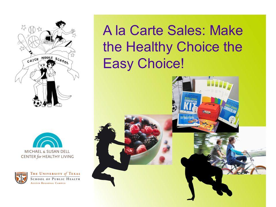 A la Carte Sales: Make the Healthy Choice the Easy Choice!