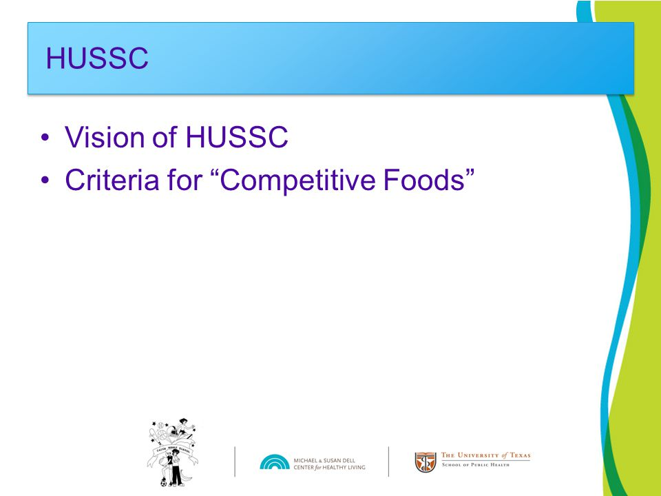 Vision of HUSSC Criteria for Competitive Foods HUSSC
