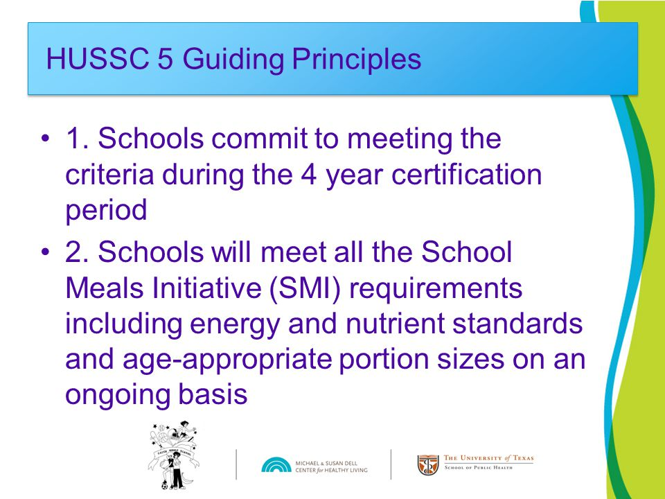1. Schools commit to meeting the criteria during the 4 year certification period 2.