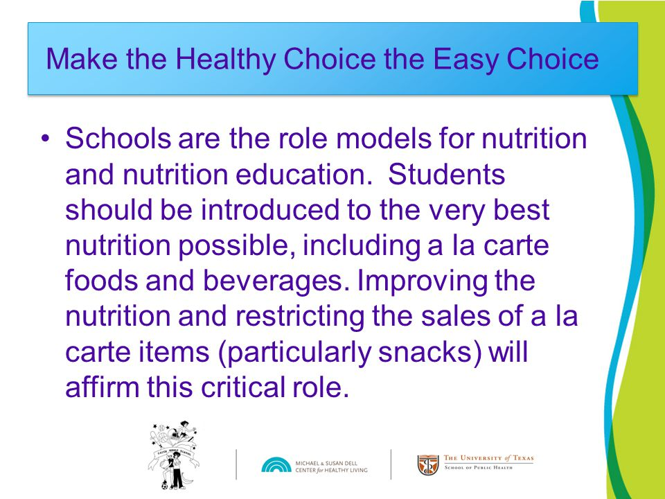 Schools are the role models for nutrition and nutrition education.