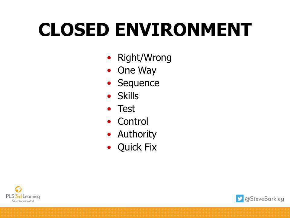 CLOSED ENVIRONMENT Right/Wrong One Way Sequence Skills Test Control Authority Quick Fix