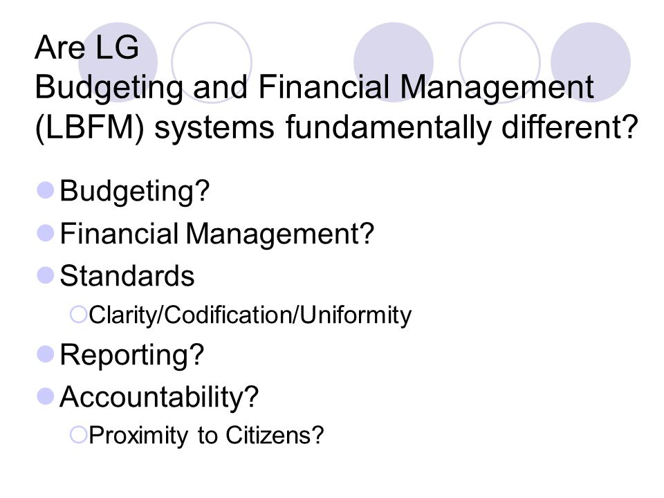 Are LG Budgeting and Financial Management (LBFM) systems fundamentally different.