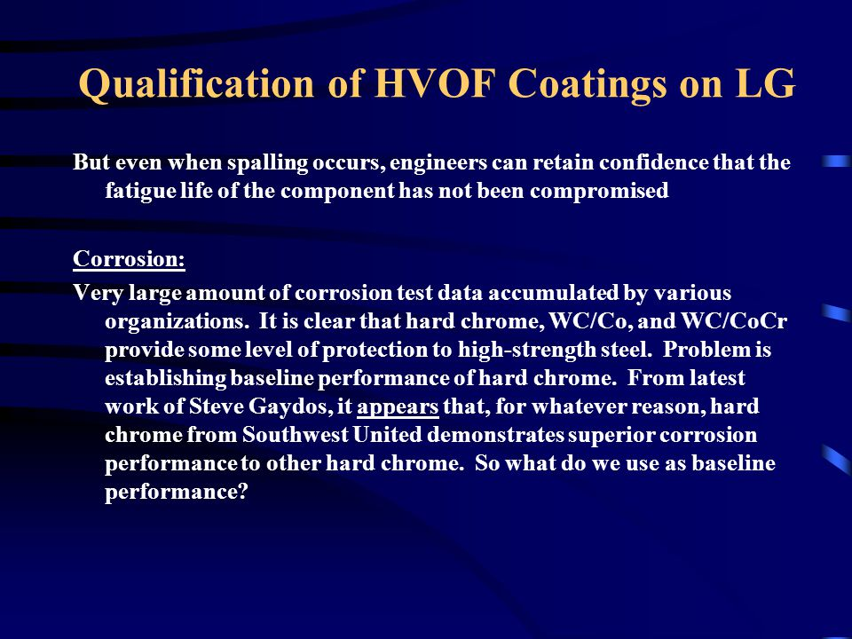 Qualification of HVOF Coatings on LG Additional problem is inconsistent results on HVOF coatings.