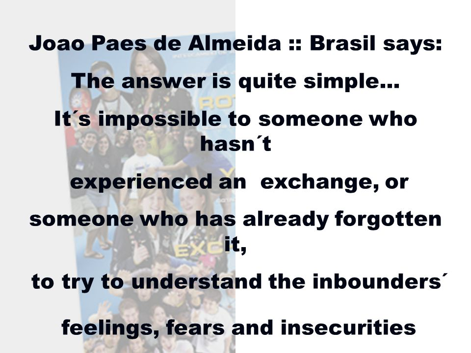 Joao Paes de Almeida :: Brasil says: My two brothers were also exchange students...