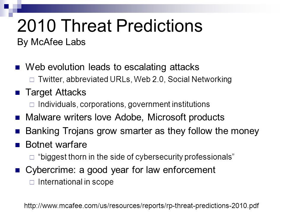 2010 Threat Predictions By McAfee Labs Web evolution leads to escalating attacks  Twitter, abbreviated URLs, Web 2.0, Social Networking Target Attack