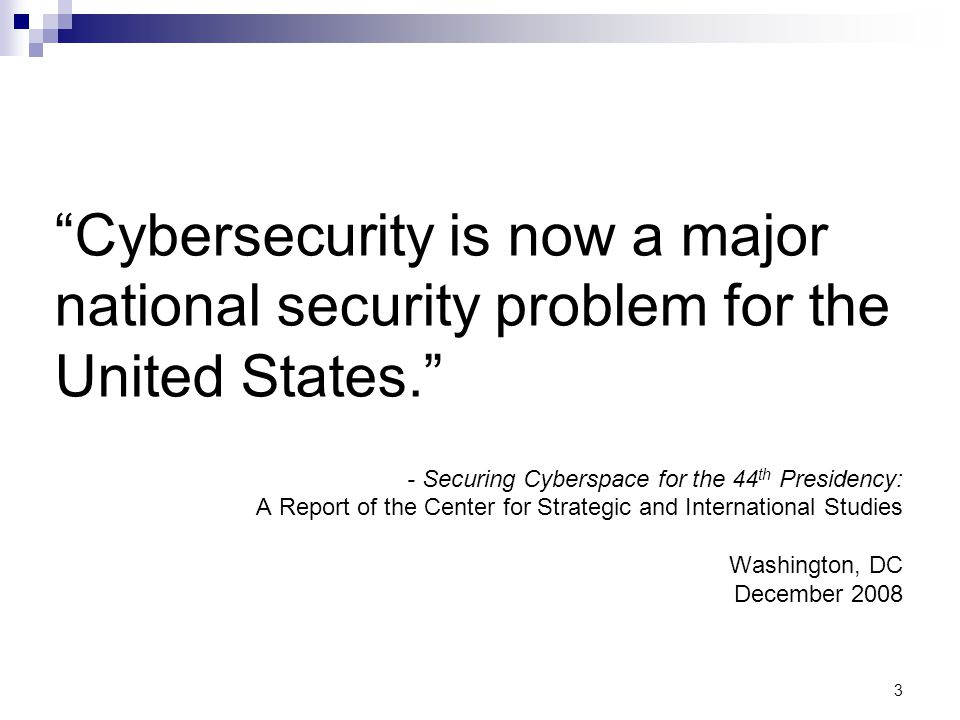 4 …America s economic prosperity in the 21st century will depend on cybersecurity. President Barack Obama Washington, DC May 29, 2009