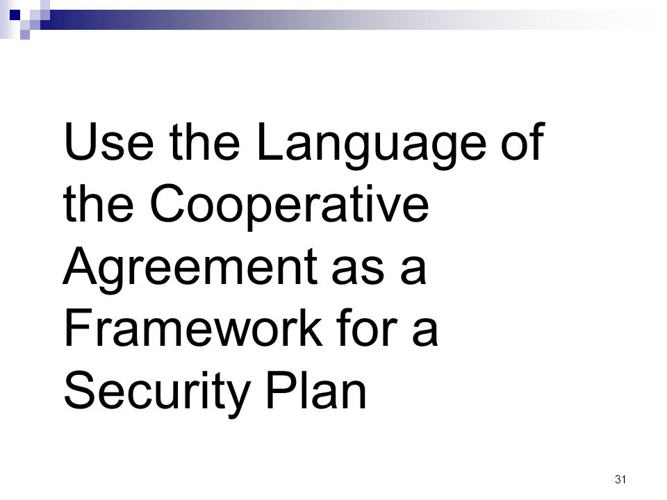 31 Use the Language of the Cooperative Agreement as a Framework for a Security Plan
