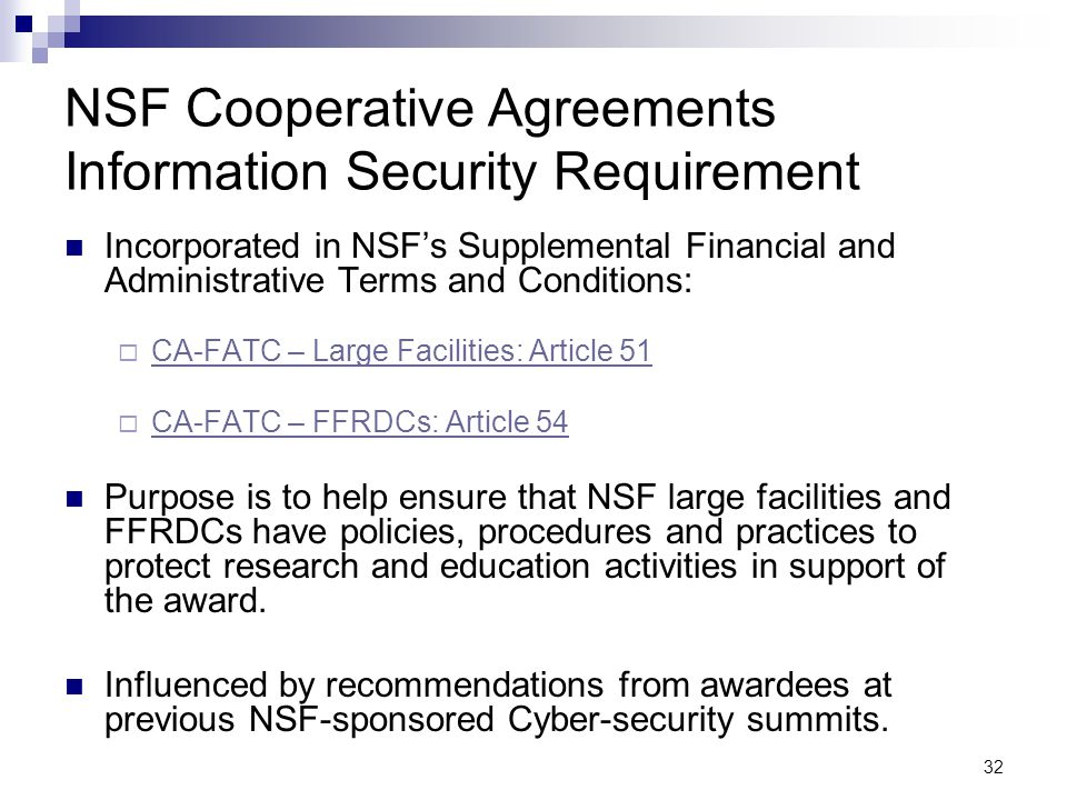 32 NSF Cooperative Agreements Information Security Requirement Incorporated in NSF's Supplemental Financial and Administrative Terms and Conditions: 