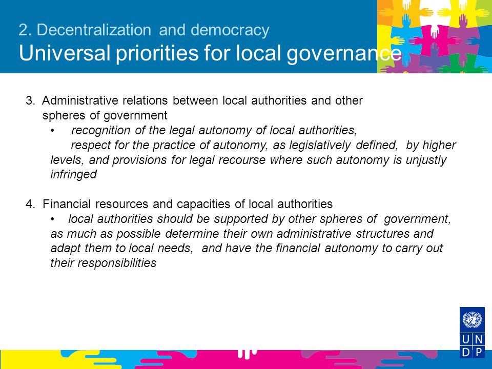 2. Decentralization and democracy Universal priorities for local governance 3. Administrative relations between local authorities and other spheres of