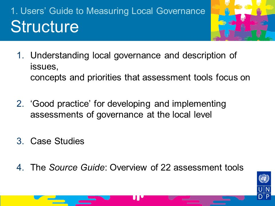 1. Users' Guide to Measuring Local Governance Structure 1.Understanding local governance and description of issues, concepts and priorities that asses