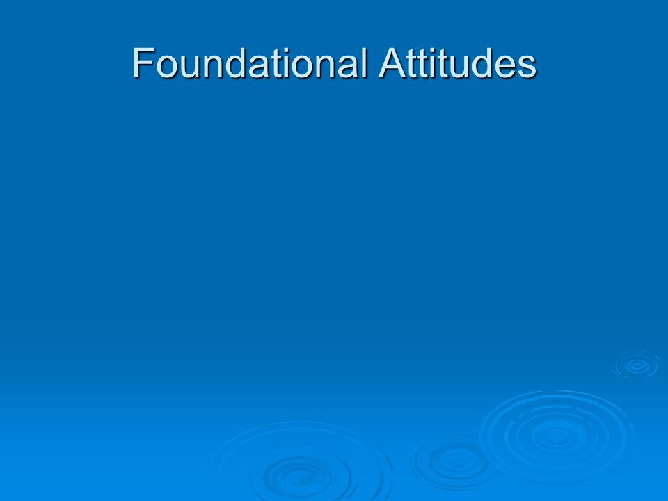 Foundational Attitudes