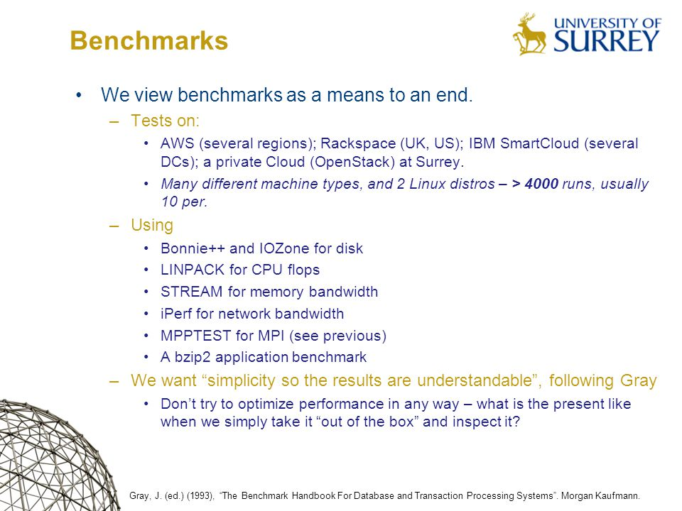 Benchmarks We view benchmarks as a means to an end.