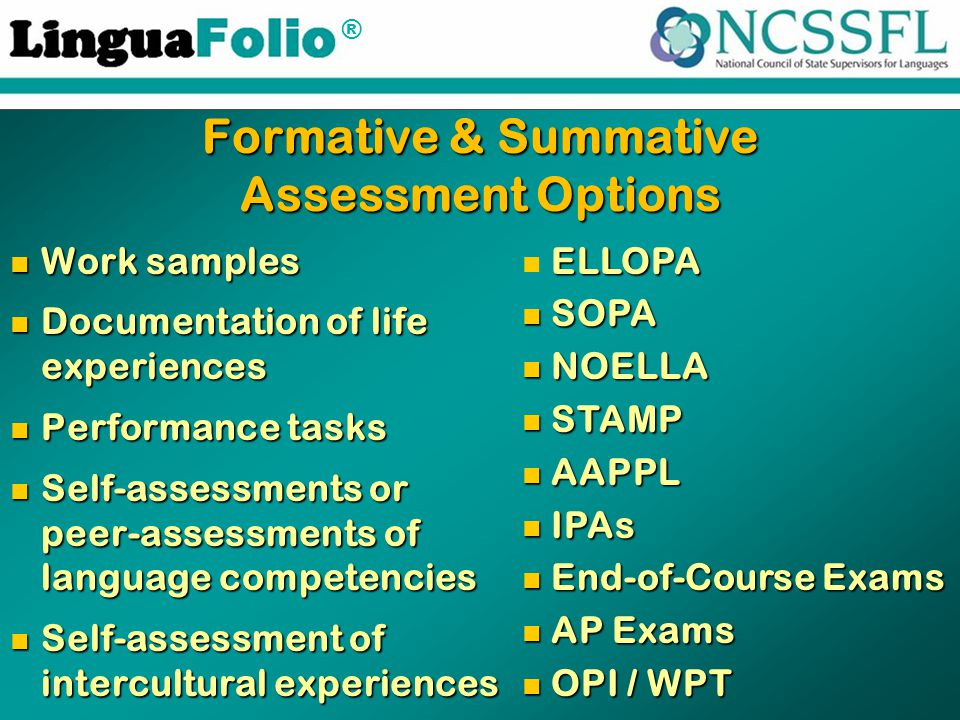 ® Formative & Summative Assessment Options Work samples Work samples Documentation of life experiences Documentation of life experiences Performance t