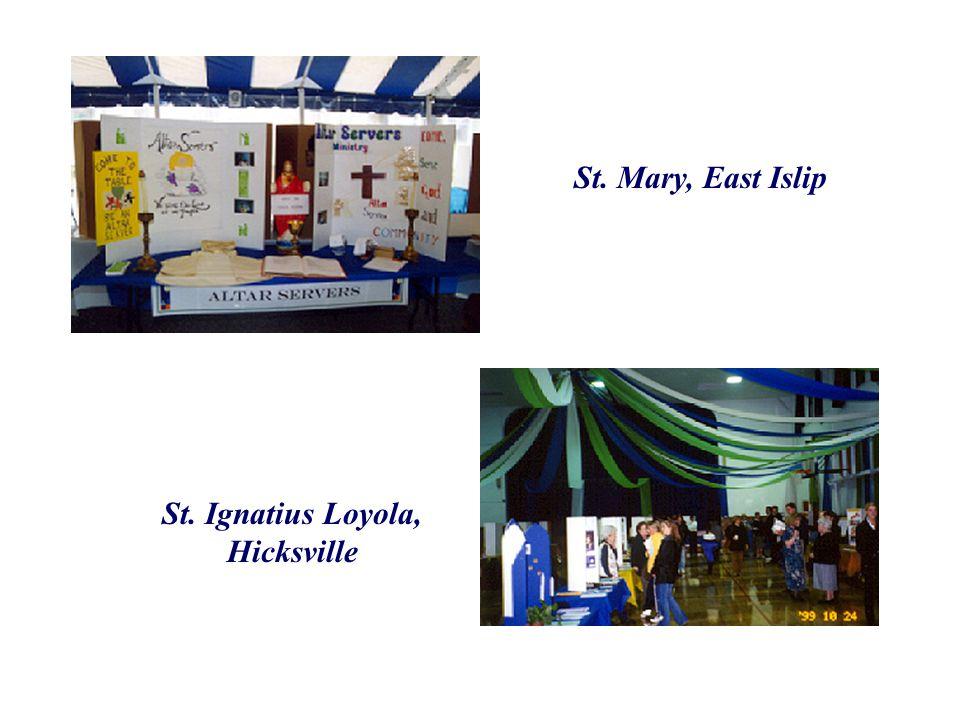 St. Mary, East Islip St. Ignatius Loyola, Hicksville