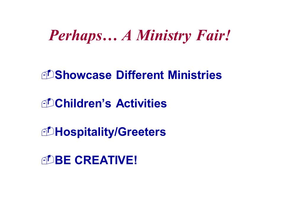 Perhaps… A Ministry Fair.