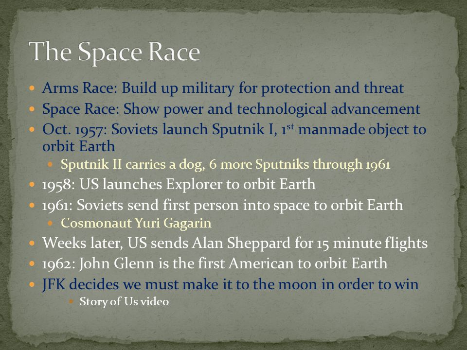 Arms Race: Build up military for protection and threat Space Race: Show power and technological advancement Oct.