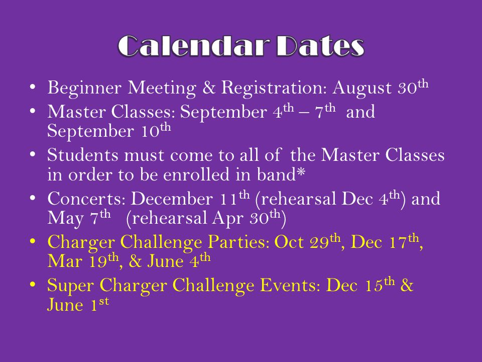 Beginner Meeting & Registration: August 30 th Master Classes: September 4 th – 7 th and September 10 th Students must come to all of the Master Classe