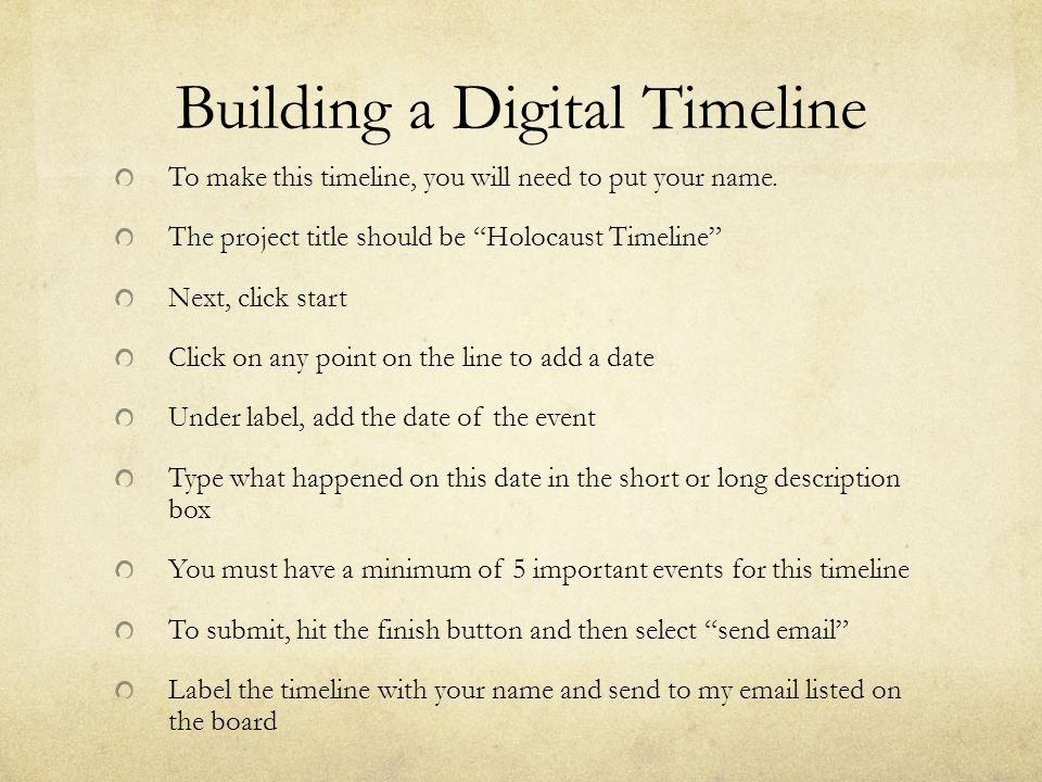 Building a Digital Timeline To make this timeline, you will need to put your name.