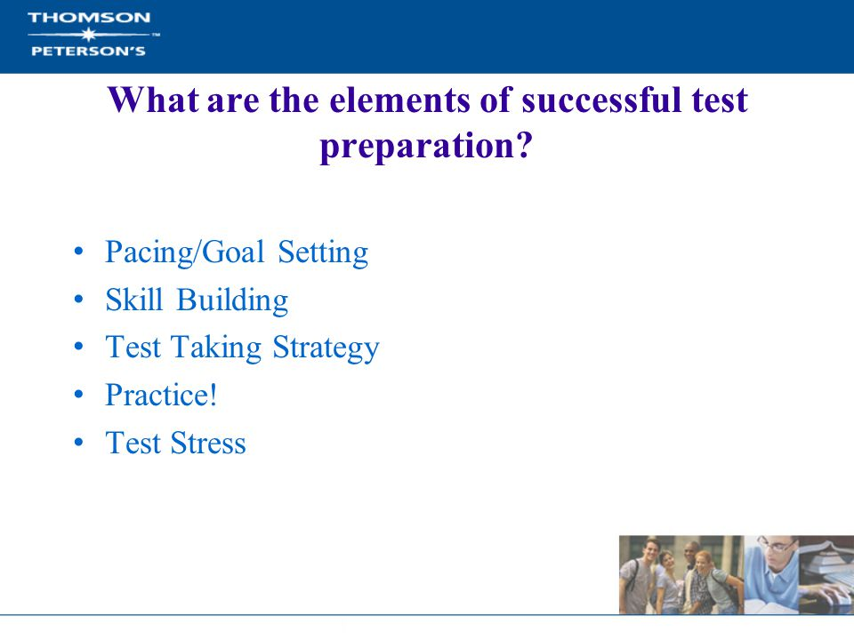 What are the elements of successful test preparation.