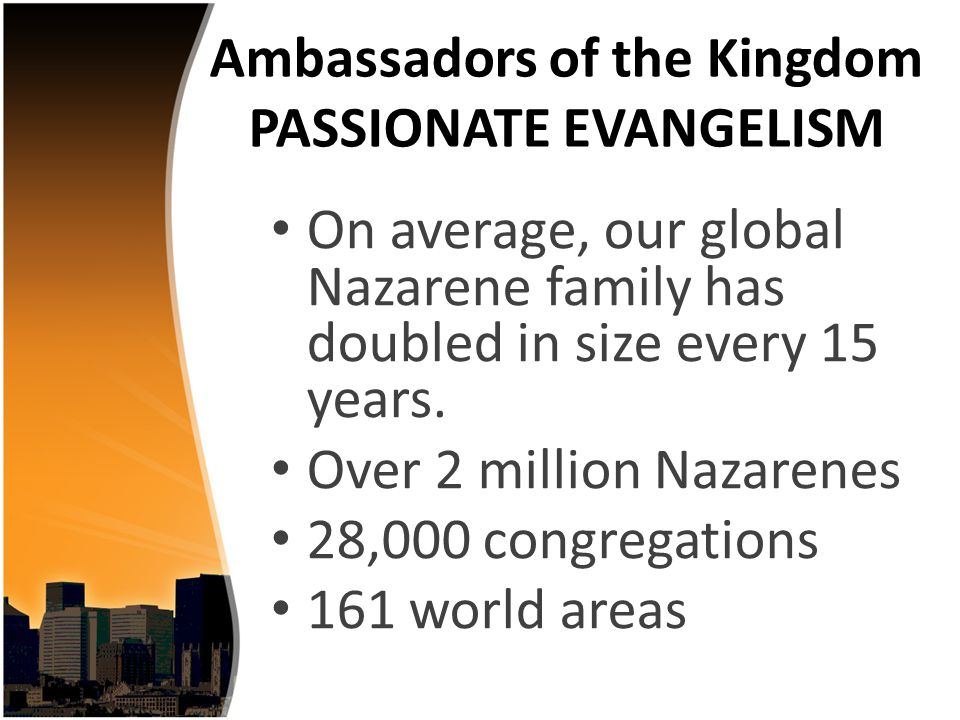 On average, our global Nazarene family has doubled in size every 15 years.
