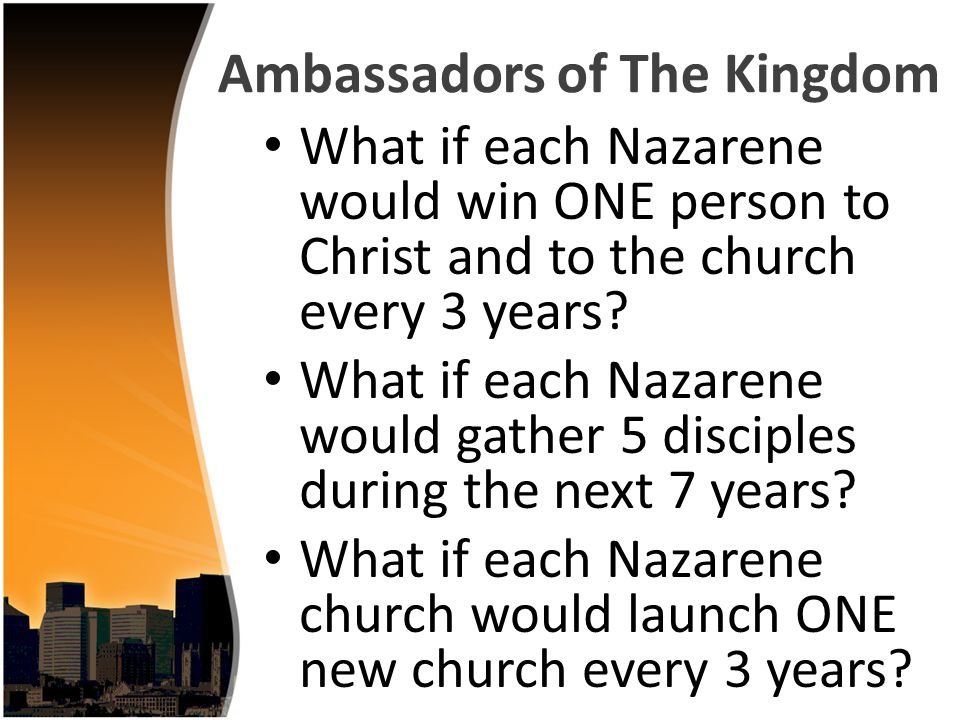 What if each Nazarene would win ONE person to Christ and to the church every 3 years.