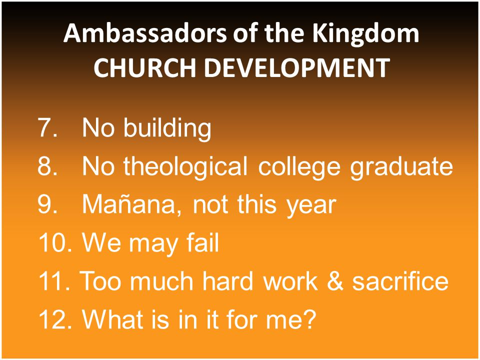 7. No building 8. No theological college graduate 9.