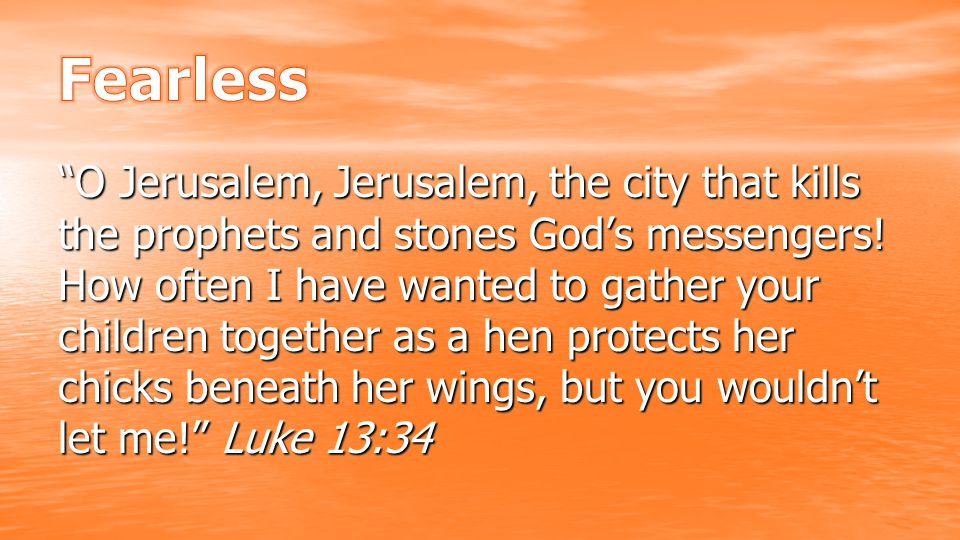 """O Jerusalem, Jerusalem, the city that kills the prophets and stones God's messengers! How often I have wanted to gather your children together as a h"