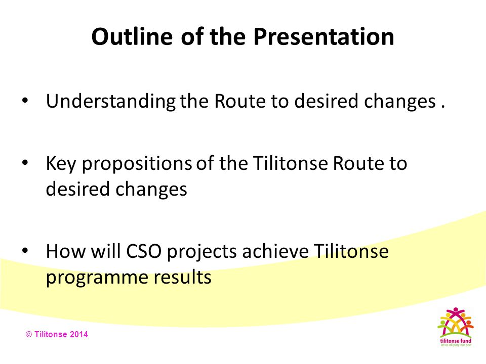 © Tilitonse 2014 An Analogy of a Route to desired changes How does one get to Mangochi from Lilongwe.