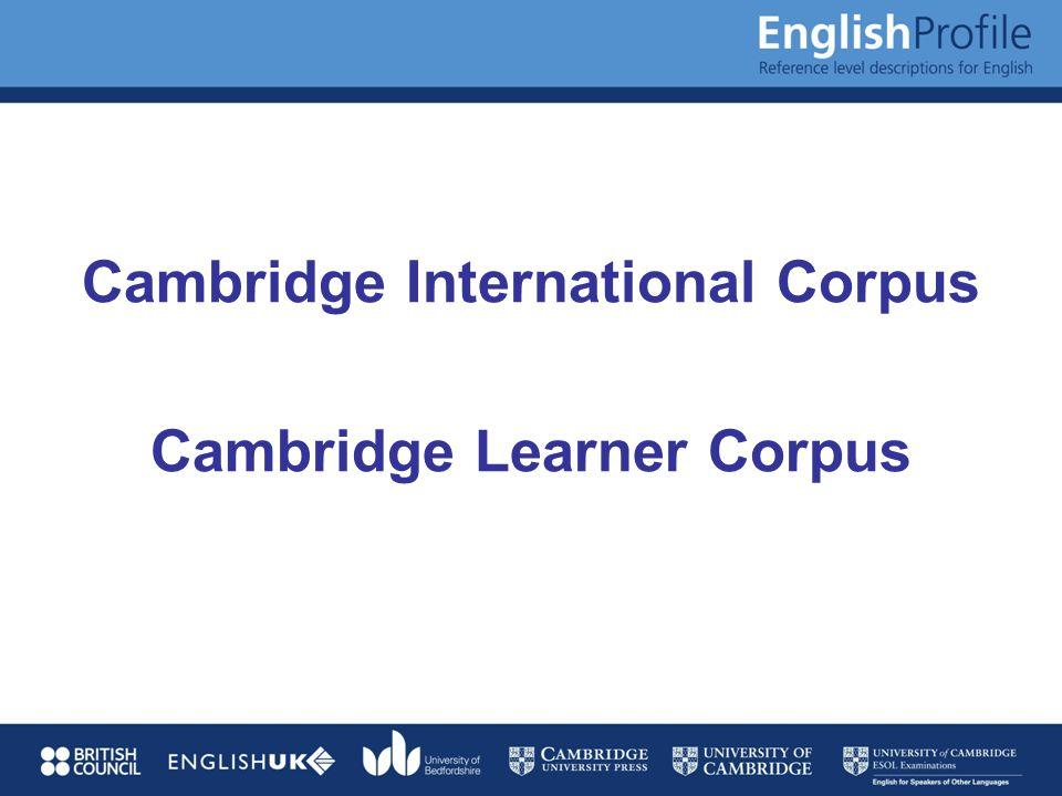 Cambridge International Corpus Cambridge Learner Corpus