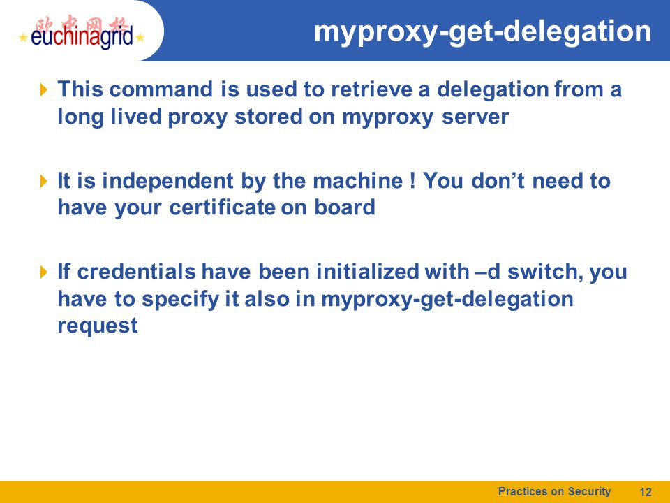 myproxy-get-delegation  This command is used to retrieve a delegation from a long lived proxy stored on myproxy server  It is independent by the machine .