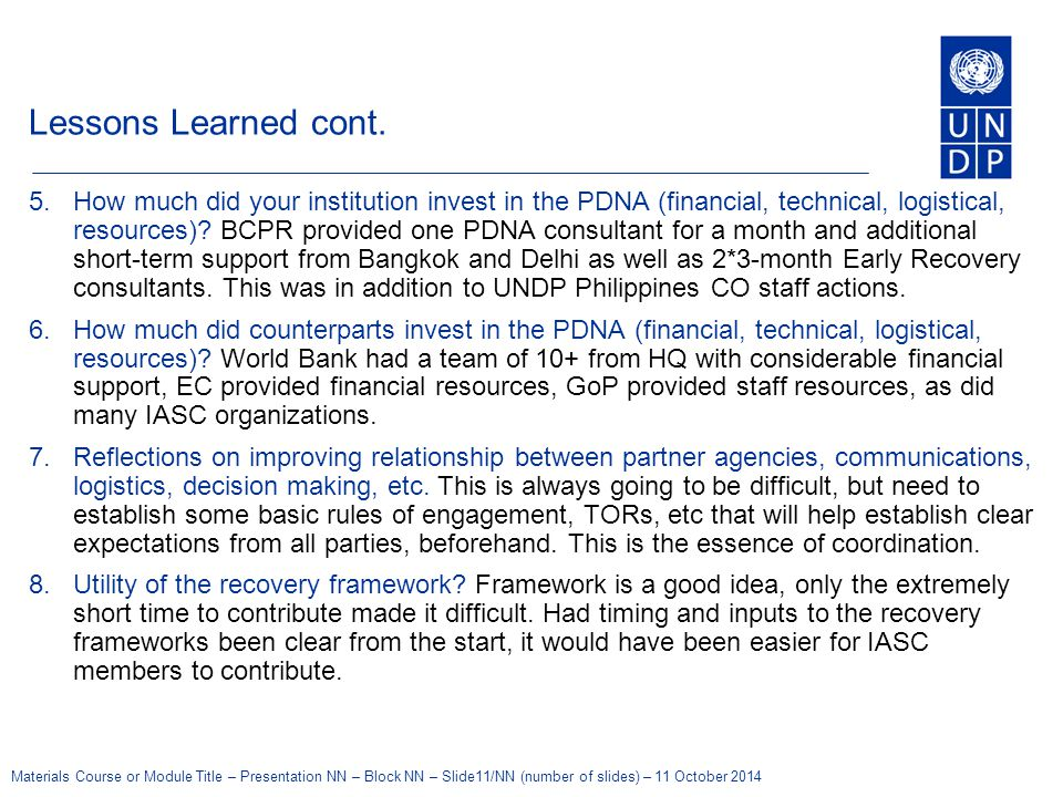 Materials Course or Module Title – Presentation NN – Block NN – Slide11/NN (number of slides) – 11 October 2014 Lessons Learned cont.