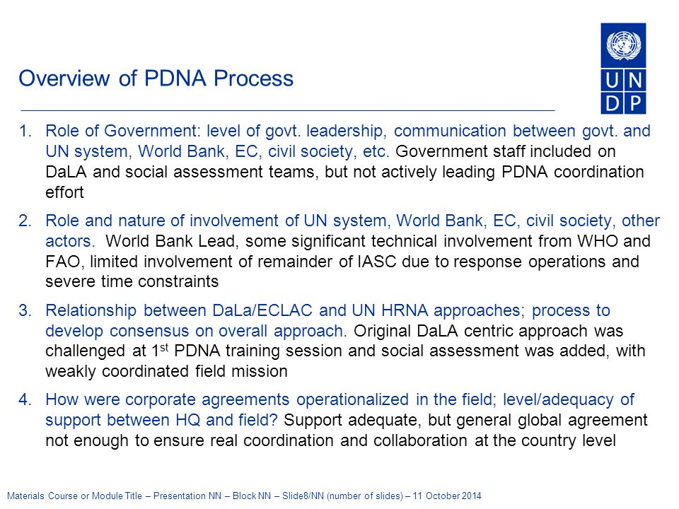 Materials Course or Module Title – Presentation NN – Block NN – Slide9/NN (number of slides) – 11 October 2014 Overview of PDNA Process cont.