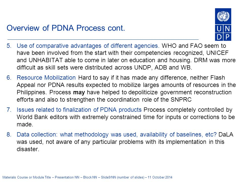 Materials Course or Module Title – Presentation NN – Block NN – Slide9/NN (number of slides) – 11 October 2014 Overview of PDNA Process cont.