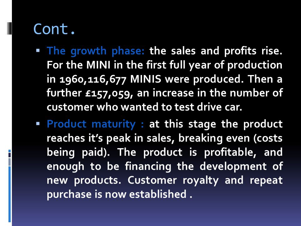 Cont. The growth phase: the sales and profits rise.
