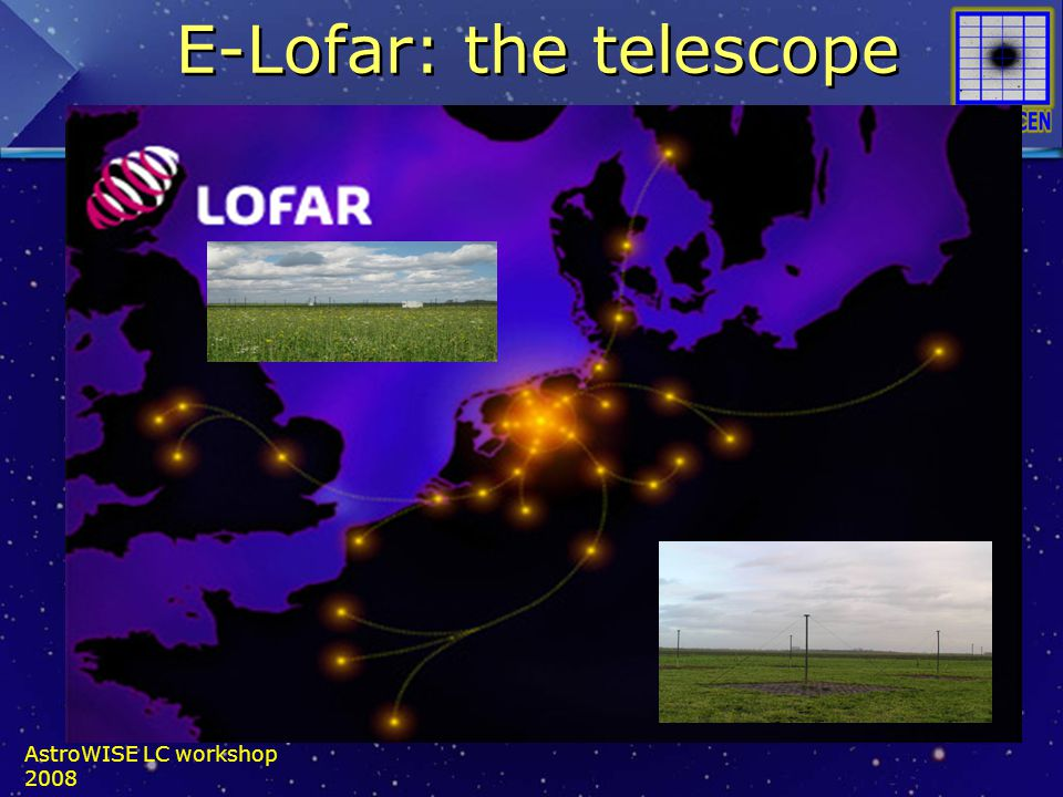 AstroWISE LC workshop 2008 E-Lofar: the telescope
